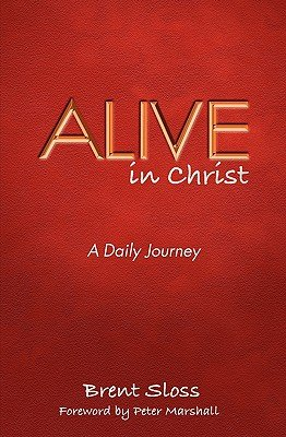 Alive in Christ by Brent Sloss